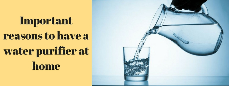Important reasons to have a water purifier at home